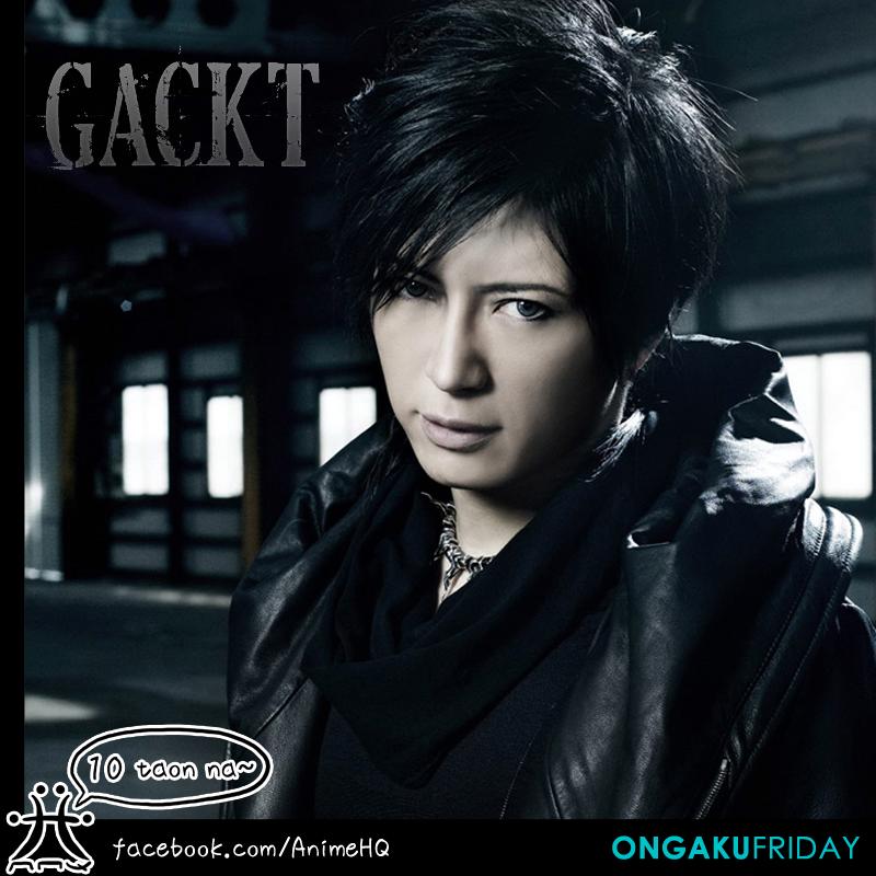 [J-Rock] Ongaku Friday: Gackt | L'Ara's Neo Universe